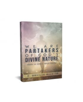 We Are Partaker's of God's Divine Nature: Made in God's Image Series