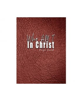 Who Am I In Christ: Prayer Journal (Brown Cover)