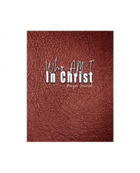 Who Am I In Christ: Prayer Journal (Brown Hardcover) by C. Orville McLeish