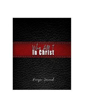 Who Am I In Christ: Prayer Journal