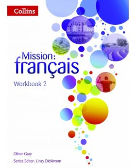 Collins Mission: Francais Workbook 2 by Oliver Gray & Linzy Dickinson