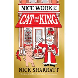 Nice Work for the Cat and the King by Nick Sharratt