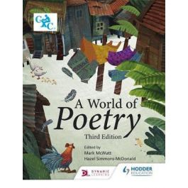 A World of Poetry Third Edition Edited by Hazel Simmonds-McDonald & Mark McWatt