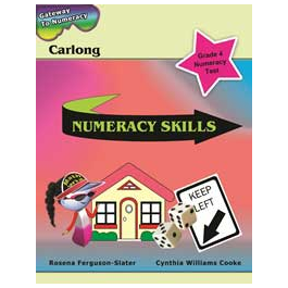 Gateway to Numeracy: Carlong Numeracy Skills - Rosena Ferguson- Slater, Cynthia Williams Cooke