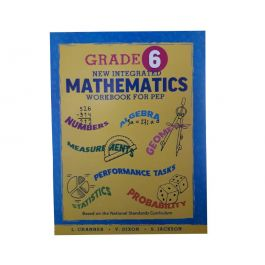 Grade 6 New integrated Mathematics Workbook for PEP by L. Channer, V. Dixon & S. Jackson