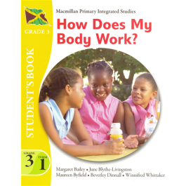Macmillan Primary Integrated Studies: Grade 3 Term 1 Student's Book: How Does My Body Work? Macmillan Primary Books