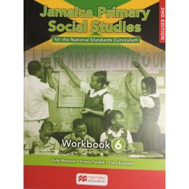 Jamaica Primary Social Studies for the National Standards Curriculum Workbook 6 by Eulie Mantock Trineta Fendall & Clare Eastland