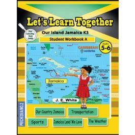 Let's Learn Together - Our Island Jamaica Kindergarten Book 2  K3(Age 5-6)