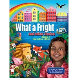 First Aid in English Reader A: What a Fright & Other Stories an Integrated Approach