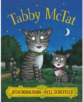 Tabby McTat by Julia Donaldson and Axel Scheffler