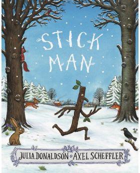 Stick Man by Julia Donaldson and Axel Scheffler