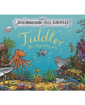 Tiddler by Julia Donaldson and Axel Scheffler