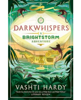 Darkwhispers: A Brightstorm Adventure by Vashti Hardy