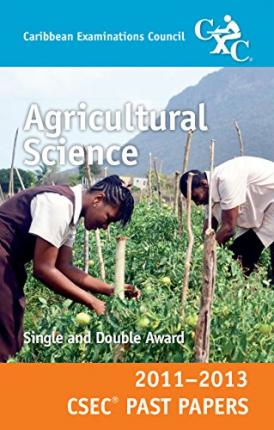 Agricultual Science CSEC Past Papers 11-13