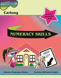 Gateway to Numeracy: Carlong Numeracy Skills - Rosena Ferguson- Slater, Cynthia Williams Cooke