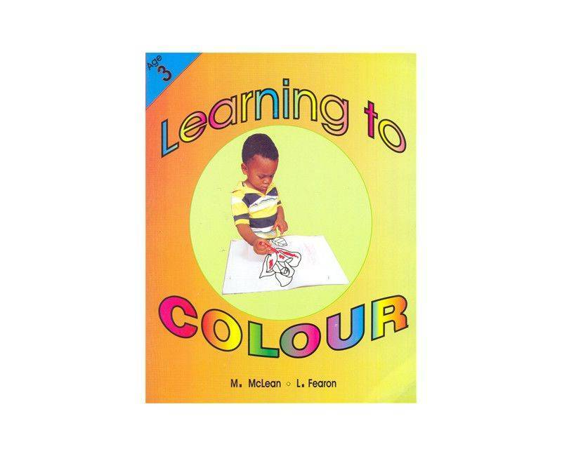 Learning to Colour An Infant Integrated Workbook Age 3