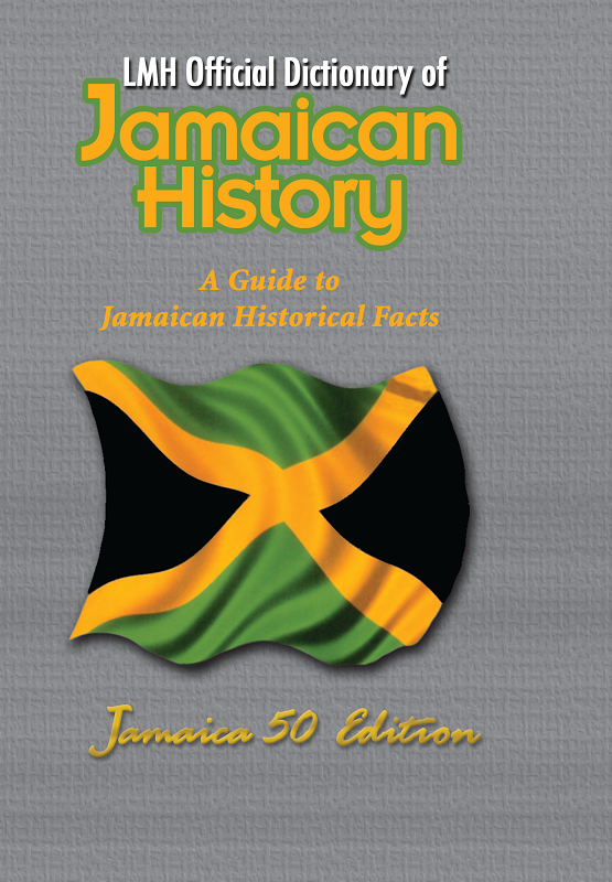LMH Offical Dictionary of Jamaican History Jamaica 50 Edition