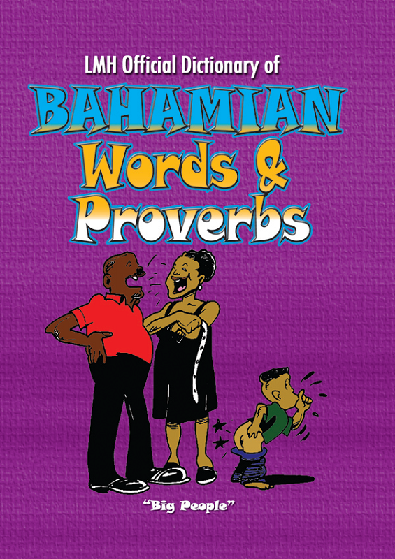 LMH Official Dictionary of Bahamas Words & Proverbs
