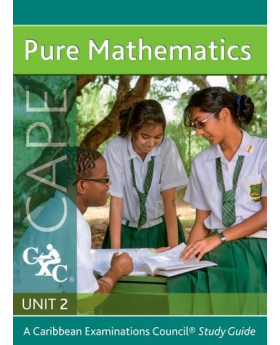 Pure Maths CAPE Unit 2 A Caribbean Examinations Council Study Guide