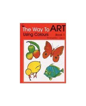 The Way to Art Book 1 Using Colours