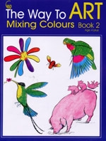 The Way to Art Mixing Colours Book 2