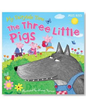 My Fairy tale Time The Three Little Pigs by Miles Kelly