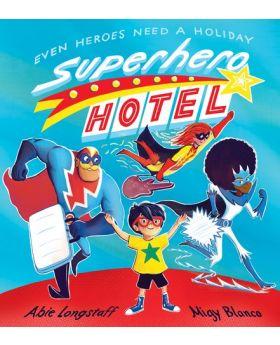 Superhero Hotel by Abie Longstaff