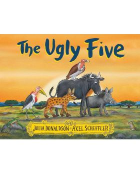 The Ugly Five by Julia Donaldson and Axel Scheffler