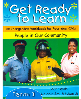 Get Ready to Learn an Integrated Workbook for 4-Year-Old: People in Our Community Term 3