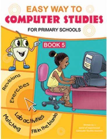 Easy Way to Computer Studies For Primary Schools Book 5
