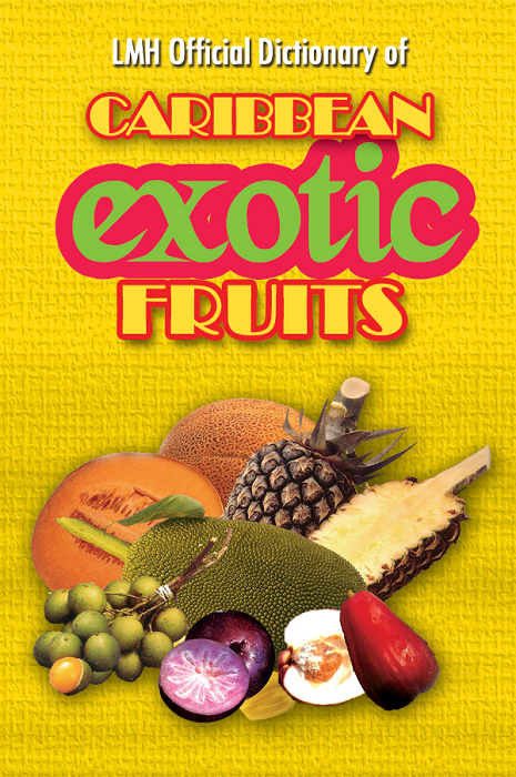 LMH Official Dictionary of Caribbean Exotic Fruit