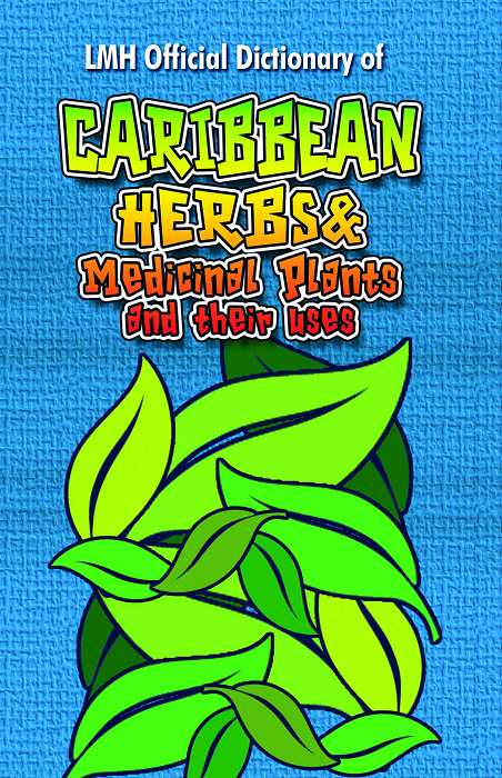 LMH Official Dictionary of Caribbean Herbs and their Medicinal Uses