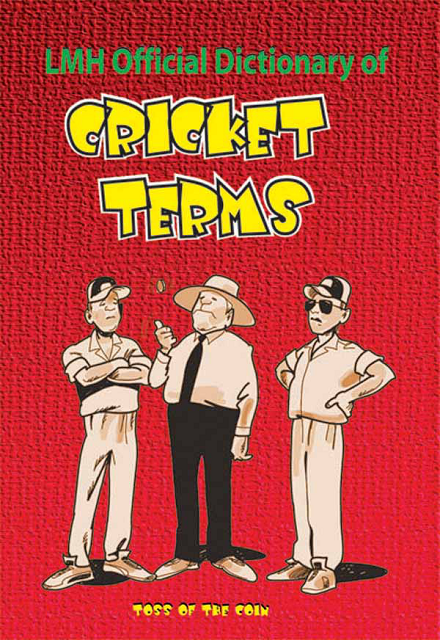 LMH Official Dictionary of Cricket Terms