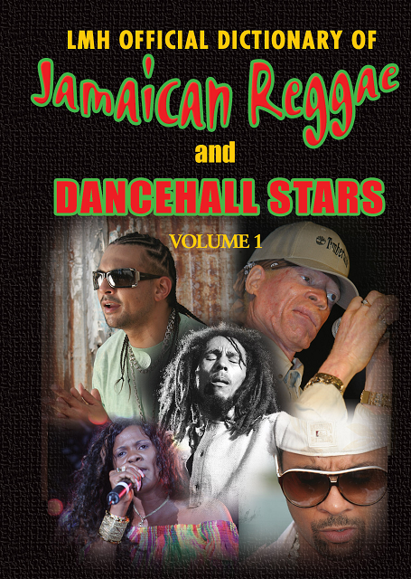 LMH Official Dictionary of Jamaican Reggae & Dancehall Stars Volume 1