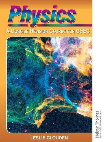 Physics - A Concise Revision Course for CSEC
