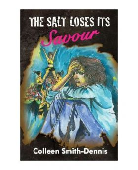 The Salt Loses It's Savour by Colleen Smith-Dennis